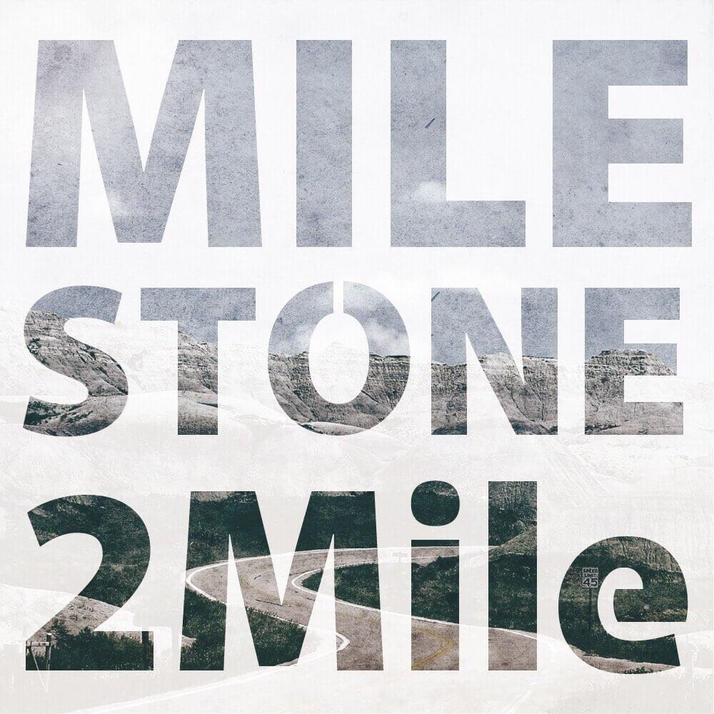 """2Mile """"Milestone"""""""